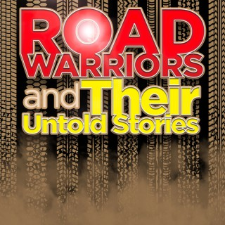 Road Warriors and Their Untold Stories