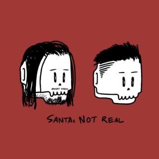 SANTAs NOT REAL Podcast