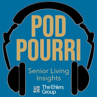 PodPourri-Senior Living Insights