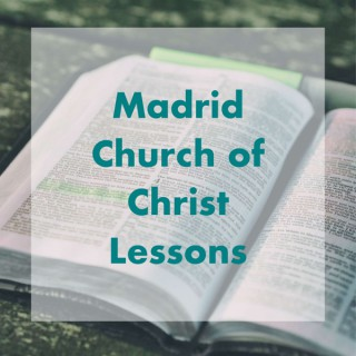 Madrid Church of Christ Bible Lessons