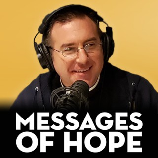 Messages of Hope with Fr. Stash Dailey