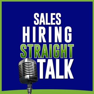 Sales Hiring Straight Talk