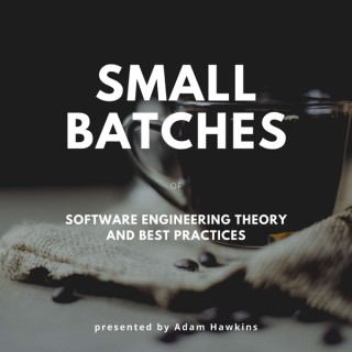 Software Delivery in Small Batches