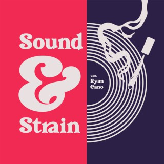 Sound and Strain with Ryan Cano