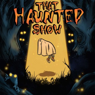 That Haunted Show