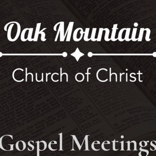 Oak Mountain Gospel Meetings