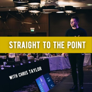 Straight To The Point With Chris Taylor