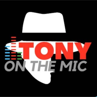 Tony on the Mic