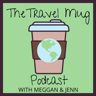 Travel Mug Podcast