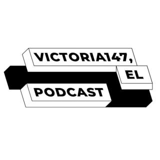 Victoria147, el podcast