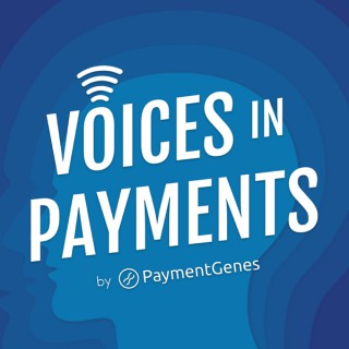 Voices In Payments - By PaymentGenes