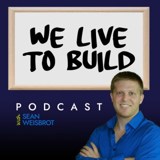 We Live to Build