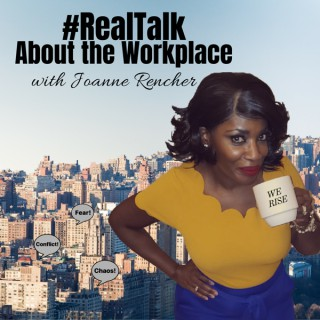 #RealTalk About the Workplace