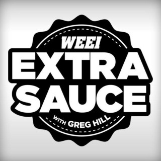 WEEI Extra Sauce with Greg Hill