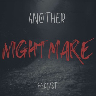 Another Nightmare Podcast