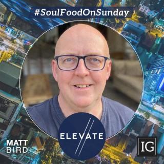Soul Food On Sunday with Matt Bird