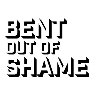 Bent Out of Shame