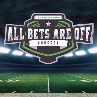 All Bets Are Off - Sports Betting Podcast