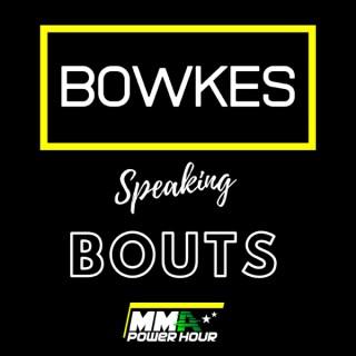 Bowkes Talking Bouts