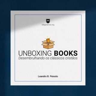 Unboxing Books - Desembrulhando os Clássicos Cristãos