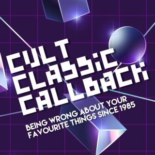 Cult Classic Callback
