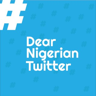 Dear Nigeria Twitter