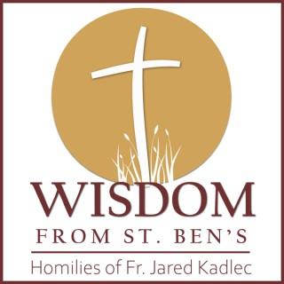 Wisdom from St. Ben's