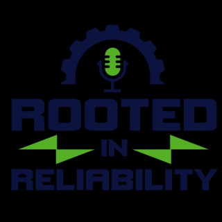 Rooted in Reliability: The Plant Performance Podcast