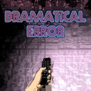 Dramatical Error
