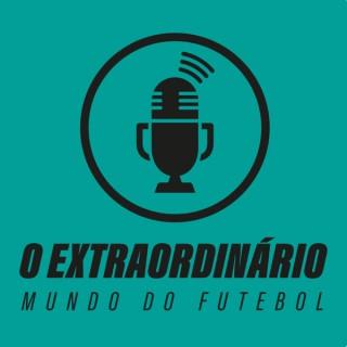 Extraordinário Mundo do Futebol