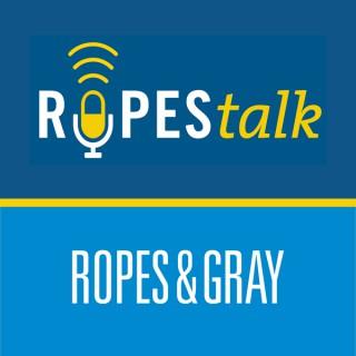 Ropes & Gray Podcasts