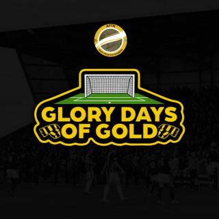 Glory Days Of Gold