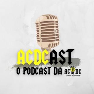 ACDCAST - O Podcast da ACDC