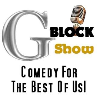 G Block Show