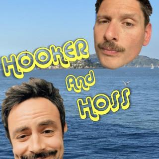Hooker and Hoss
