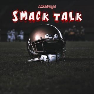 Nakesnugs Smack Talk