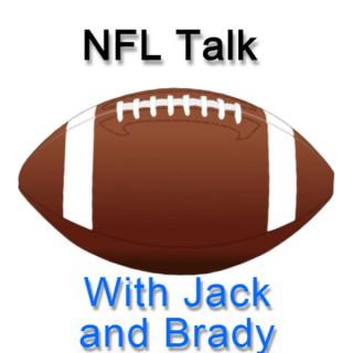 NFL talk with Jack and Brady