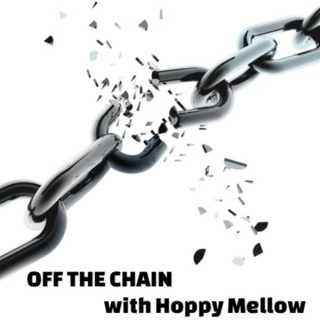Off the Chain with Hoppy Mellow