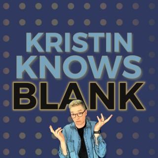 Kristin Knows Blank