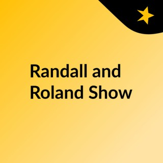 Randall and Roland Show