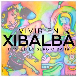 Vivir en Xibalbá