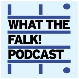What The Falk Podcast