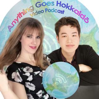 Anything Goes Hokkaid? Video Podcast