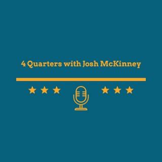 4 Quarters with Josh McKinney