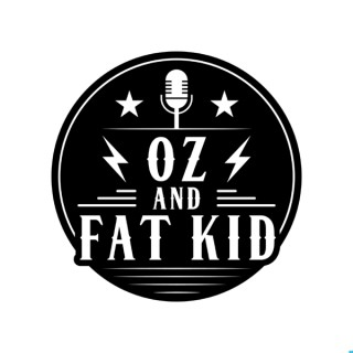 Oz and Fat Kid