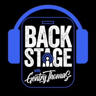 Backstage With Gentry Thomas