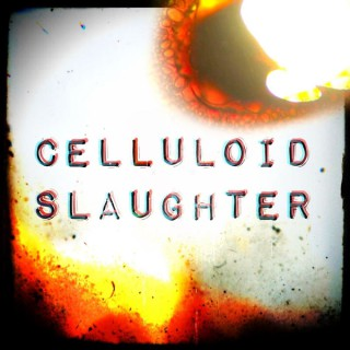 Celluloid Slaughter