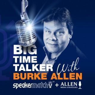 Big Time Talker with Burke Allen — by SpeakerMatch