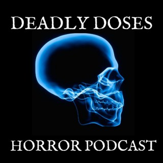 Deadly Doses Horror Podcast