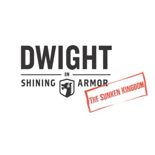 Dwight in Shining Armor: The Podcast